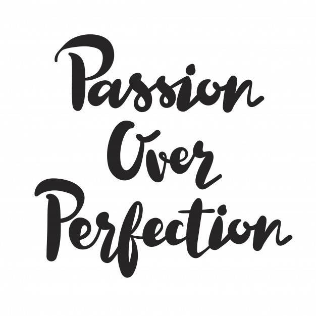 Perfection Is An Illusion – Striving For It Destroys Your Creativity